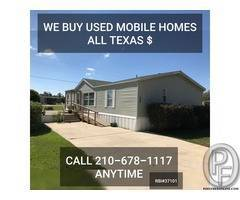WE BUY YOUR USED MOBILE HOME (ALL TEXAS)   | CALL ME